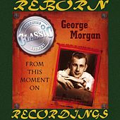 From This Moment On (HD Remastered) by George Morgan