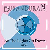 As The Lights Go Down von Duran Duran