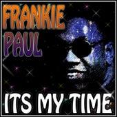 It's My Time by Frankie Paul