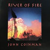 River of Fire by John Coinman