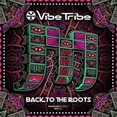 Back To the Roots de The Vibe Tribe
