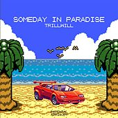 Someday in Paradise EP de Trill Will