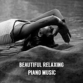 Beautiful Relaxing Piano Music by Various Artists