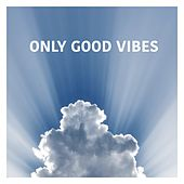 Only Good Vibes von Various Artists