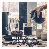 Best Morning Piano Songs von Various Artists