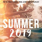 Summer 2019: The Ultimate Beach, Pool & BBQ Party Playlist van Various Artists