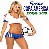 Fiesta Conmebol Copa America Brasil 2019 (The Greatest Football Party Hits) de Various Artists