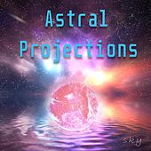 Astral Projections by Sky