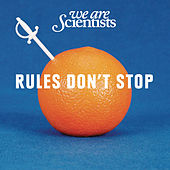 Rules Don't Stop by We Are Scientists