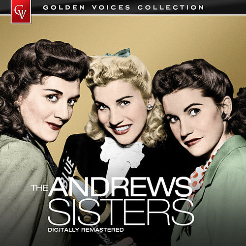 Golden Voices (Remastered) by The Andrews Sisters
