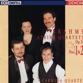 Brahms: String Quartets Op. 51, Nos. 1 & 2 by Carmina Quartet