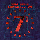 The Seven Degrees of Stephen Egerton by Stephen Egerton