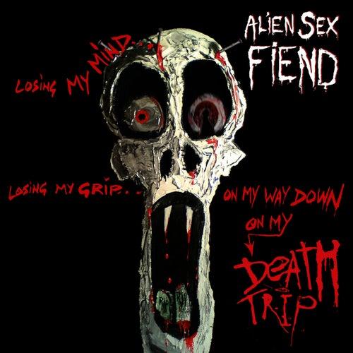 Death Trip by Alien Sex Fiend