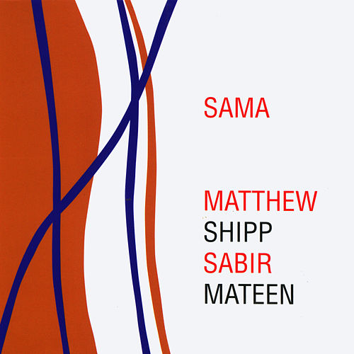 Sama by Matthew Shipp