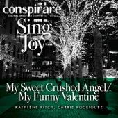 My Sweet Crushed Angel / My Funny Valentine (LI) de Conspirare