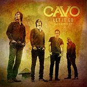 Let It Go by Cavo