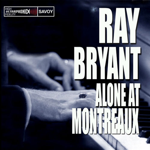 Alone At Montreaux by Ray Bryant