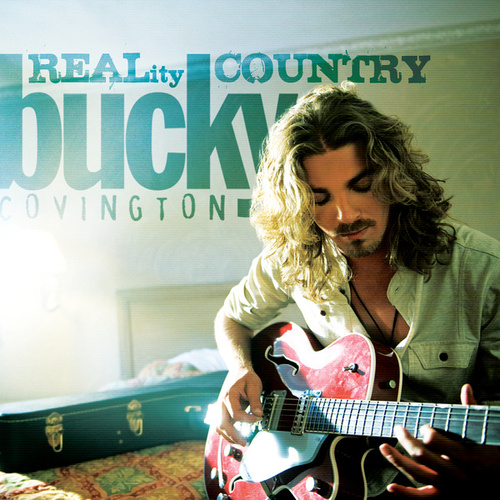 Bucky Covington - REALity Country by Bucky Covington