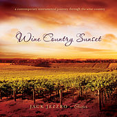 Wine Country Sunset de Jack Jezzro