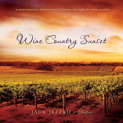 Wine Country Sunset by Jack Jezzro
