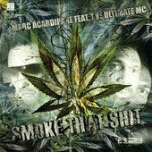 Smoke That Shit de Marc Acardipane