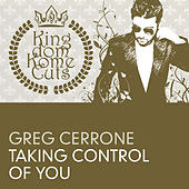 Taking Control Of You by Greg Cerrone