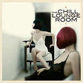 The Chill & Lounge Room von Various Artists