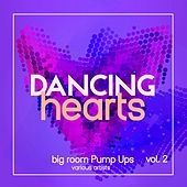 Dancing Hearts (Big Room Pump Ups), Vol. 2 by Various Artists