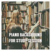 Piano Background for Study Session by Various Artists