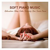 Soft Piano Music: Relaxation, Sleep, Calm, Serenity, Zen, Inner Peace von Various Artists