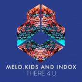 There 4 U von Melo Kids