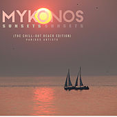 Mykonos Sunsets (The Chill Out Beach Edition) - EP by Various Artists