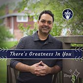There's Greatness in You von Jose Velez