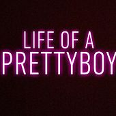 Life of a Prettyboy by Pretty Boy Floyd