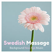 Swedish Massage - Background New Age Music by Sounds Of Nature