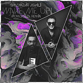 Wake Me Up (MoMoRizza Remix) by Shadmehr Aghili