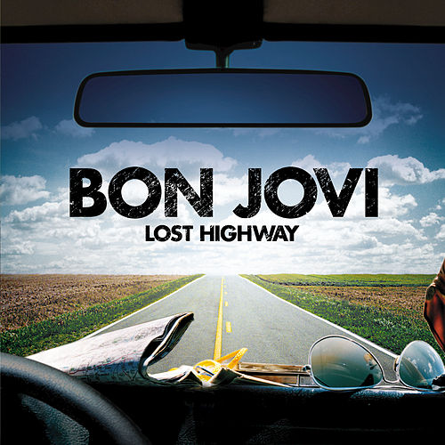 Lost Highway by Bon Jovi