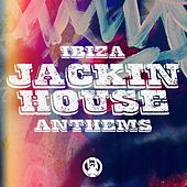 Ibiza Jackin House Anthems by Various Artists