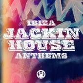 Ibiza Jackin House Anthems de Various Artists