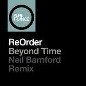 Beyond Time (Neil Bamford Remix) von Reorder