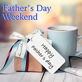 Father's Day Weekend von Various Artists
