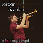 To Love and Beyond von Jordan Scanlon