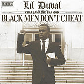 Black Men Don't Cheat (feat. Charlamagne tha God) by Lil Duval