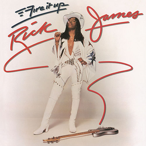 Fire It Up by Rick James