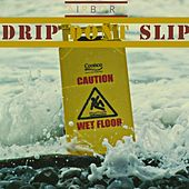 Drip Don't Slip by Airborn