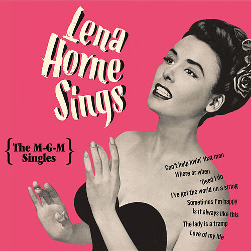 Lena Horne Sings: The M-G-M Singles by Lena Horne