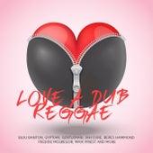 Love A Dub Reggae von Various Artists