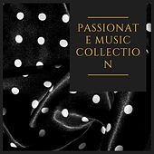 Passionate Music Collection von Various Artists