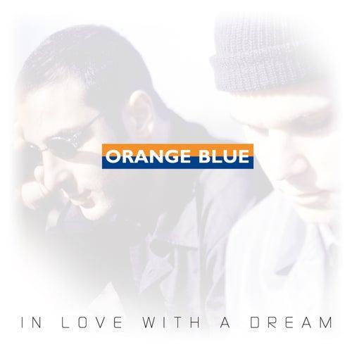 In Love With A Dream von Orange Blue