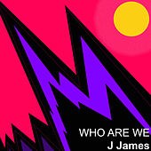 Who Are We by J. James